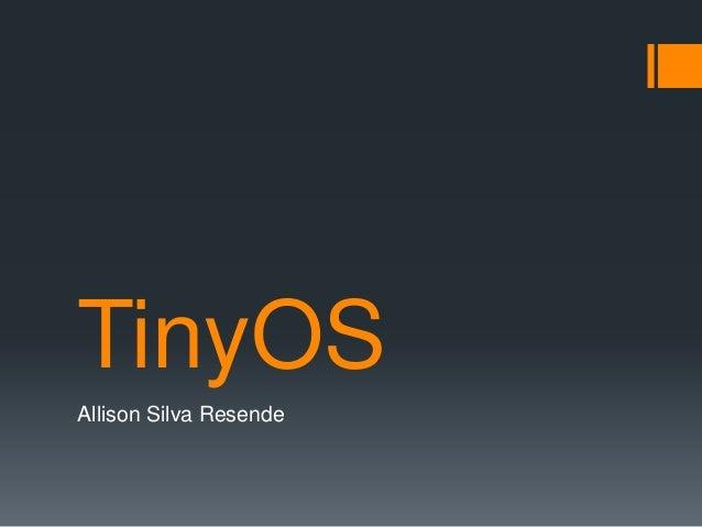 TinyOS Allison Silva Resende