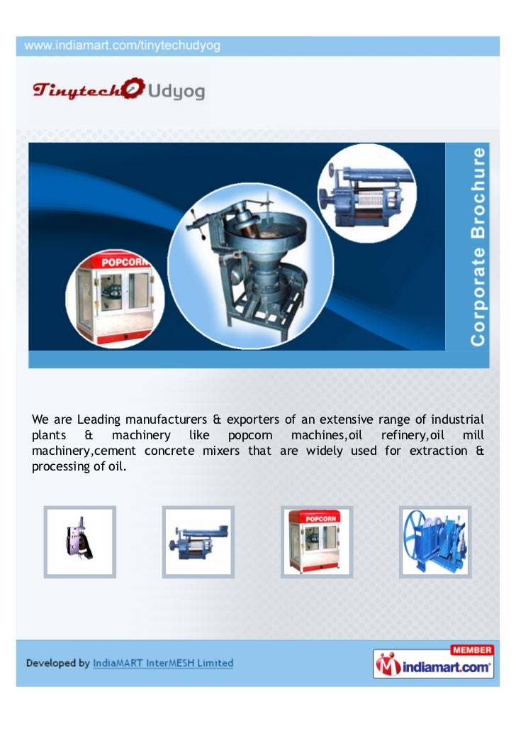 We are Leading manufacturers & exporters of an extensive range of industrialplants   &     machinery like popcorn machines...