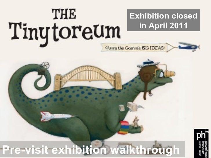 Pre-visit exhibition walkthrough Exhibition closed in April 2011