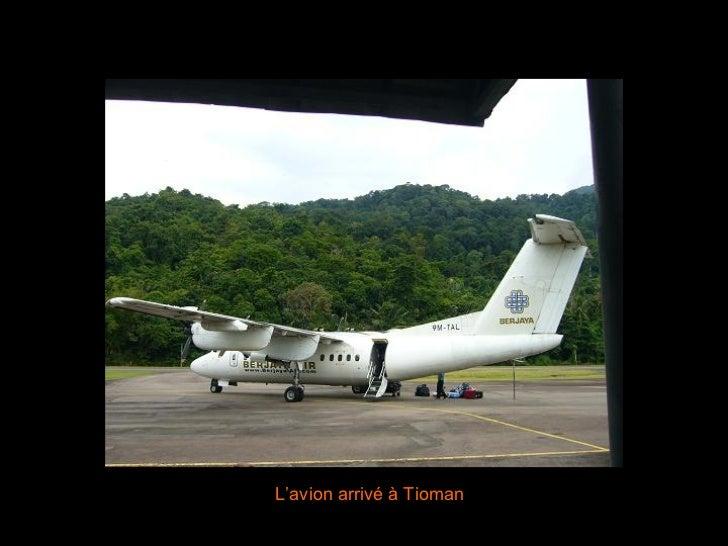L'avion arrivé à Tioman