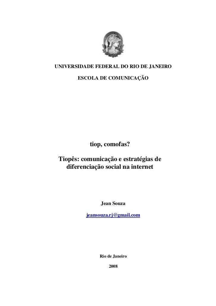 UNIVERSIDADE FEDERAL DO RIO DE JANEIRO       ESCOLA DE COMUNICAÇÃO           tiop, comofas? Tiopês: comunicação e estratég...
