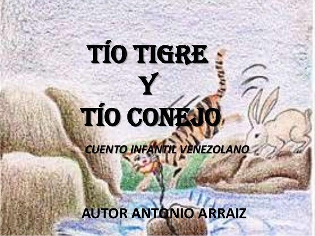 CUENTO INFANTIL VENEZOLANOTío TigreyTío ConejoAUTOR ANTONIO ARRAIZ