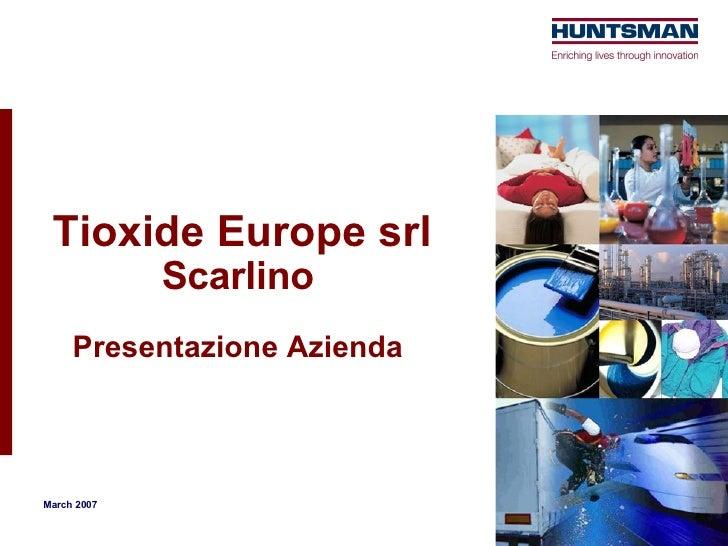 Tioxide Europe srl Scarlino Presentazione Azienda March 2007