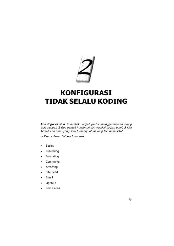 KONFIGURASI     TIDAK SELALU KODING   kon·fi·gu·ra·si n 1 bentuk; wujud (untuk menggambarkan orang atau benda); 2 Geo bent...