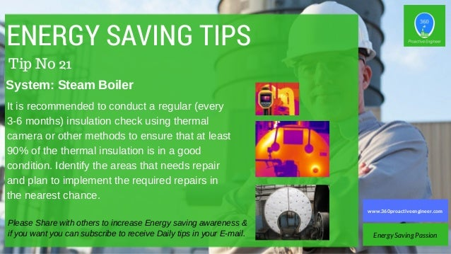 ENERGY SAVING TIPS It is recommended to conduct a regular (every 3-6 months) insulation check using thermal camera or othe...