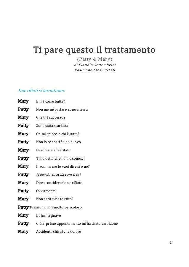 1 Ti pare questo il trattamento (Patty & Mary) di Claudio Settembrini Posizione SIAE 26148 Duerifiuti si incontrano: Mary ...