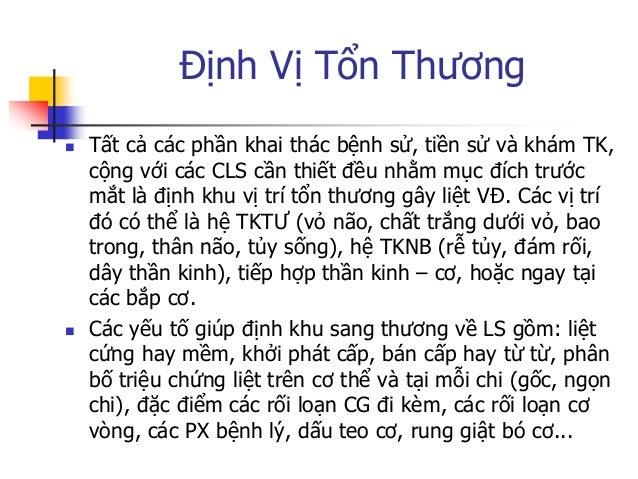 Tổn thƣơng TB VĐ TƢ (TB tháp)  Triệu chứng: Liệt mềm (giảm trƣơng lực cơ, giảm phản xạ gân cơ) nếu tổn thƣơng cấp tính, l...