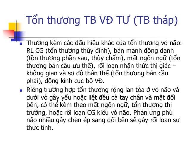 Tổn thƣơng TB VĐ TƢ (TB tháp) + Tổn thƣơng bao trong:  Là nơi toàn bộ các sợi trục vận động tập trung lại sát nhau, thƣờn...