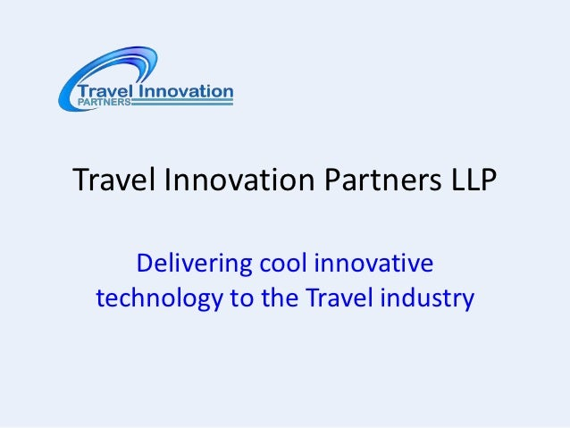 Travel Innovation Partners LLP    Delivering cool innovative technology to the Travel industry