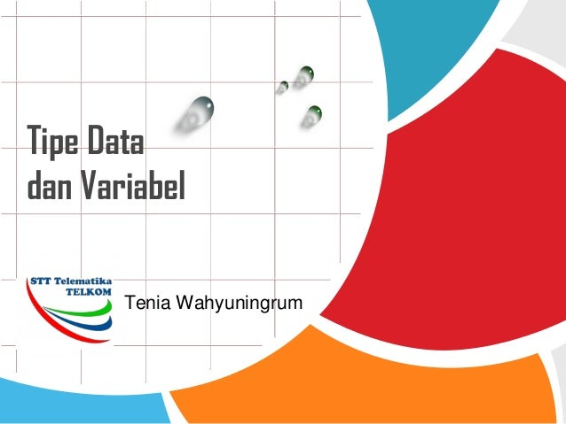L/O/G/O Tenia Wahyuningrum Tipe Data dan Variabel