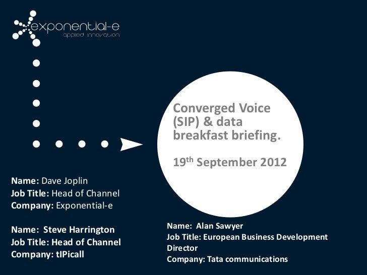 Converged Voice                              (SIP) & data                              breakfast briefing.                ...