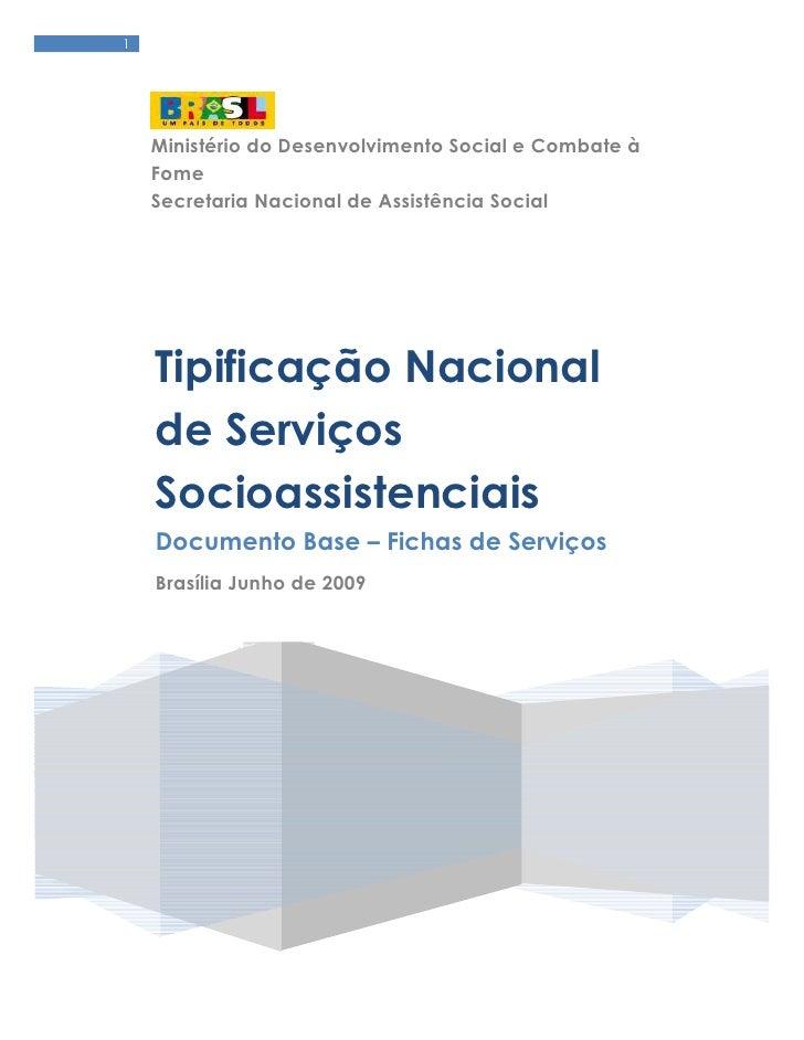 1         Ministério do Desenvolvimento Social e Combate à     Fome     Secretaria Nacional de Assistência Social         ...