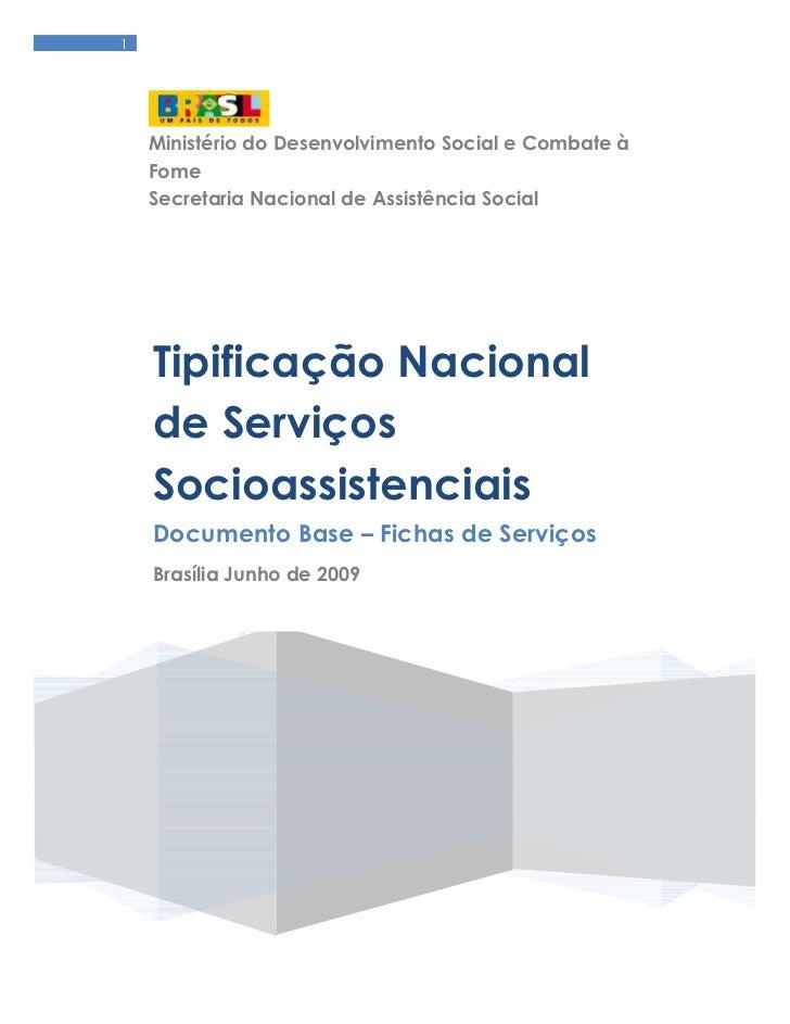 1    Ministério do Desenvolvimento Social e Combate à    Fome    Secretaria Nacional de Assistência Social    Tipificação ...