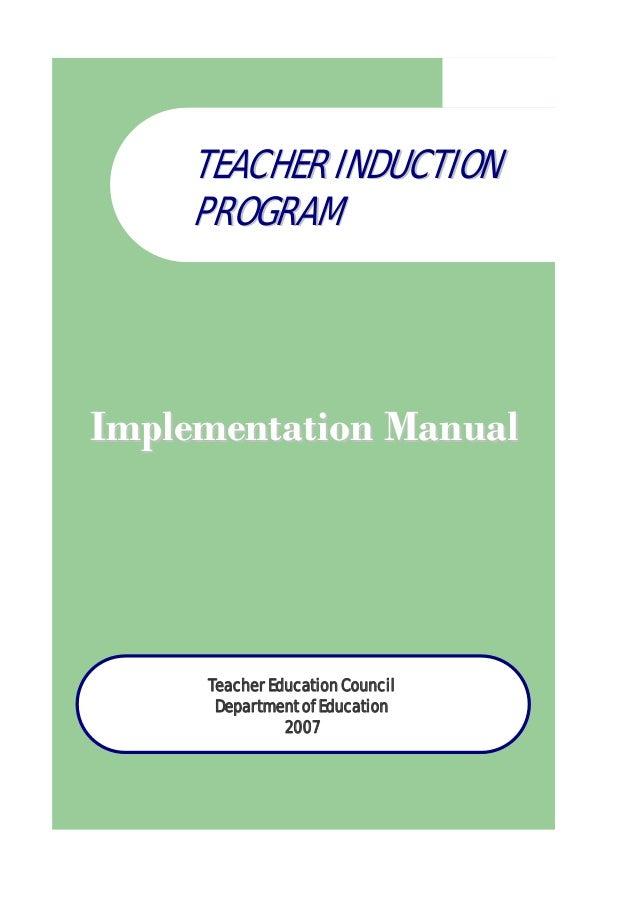 Teacher Education Council Department of Education 2007 TTEEAACCHHEERR IINNDDUUCCTTIIOONN PPRROOGGRRAAMM IImmpplleemmeenntt...