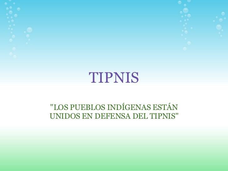 """TIPNIS """"LOS PUEBLOS INDÍGENAS ESTÁN UNIDOS EN DEFENSA DEL TIPNIS"""""""