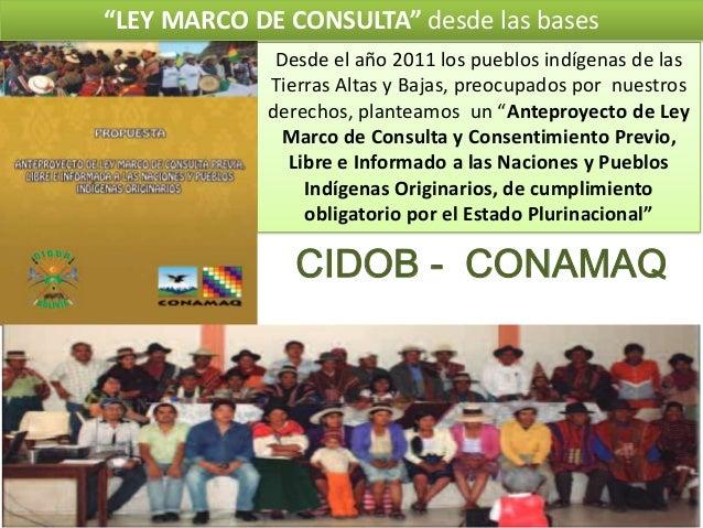 """""""LEY MARCO DE CONSULTA"""" desde las bases Desde el año 2011 los pueblos indígenas de las Tierras Altas y Bajas, preocupados ..."""