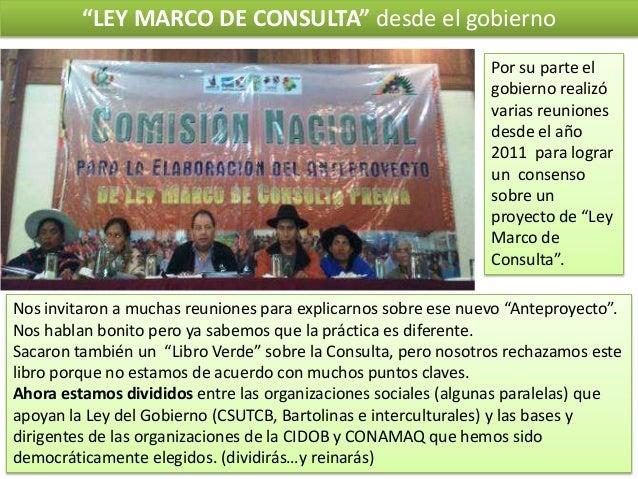 """""""LEY MARCO DE CONSULTA"""" desde el gobierno Por su parte el gobierno realizó varias reuniones desde el año 2011 para lograr ..."""
