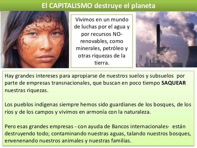 El CAPITALISMO destruye el planeta Vivimos en un mundo de luchas por el agua y por recursos NOrenovables, como minerales, ...
