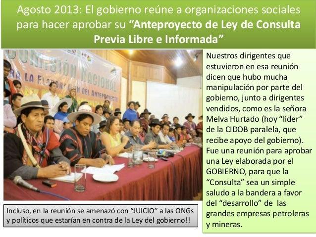 """Agosto 2013: El gobierno reúne a organizaciones sociales para hacer aprobar su """"Anteproyecto de Ley de Consulta Previa Lib..."""