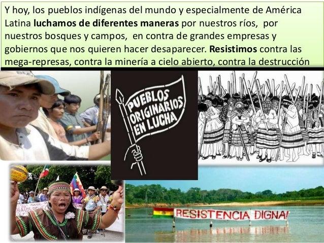 Y hoy, los pueblos indígenas del mundo y especialmente de América Latina luchamos de diferentes maneras por nuestros ríos,...
