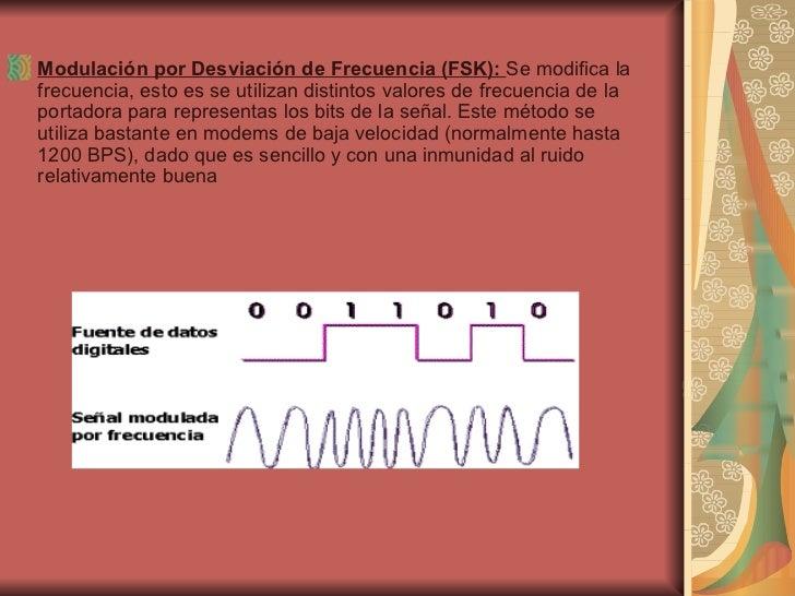 <ul><li>Modulación por Desviación de Frecuencia (FSK):  Se modifica la frecuencia, esto es se utilizan distintos valores d...