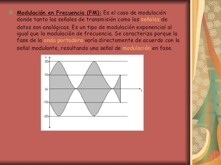 <ul><li>Modulación en Frecuencia (FM):   Es el caso de modulación donde tanto las señales de transmisión como las  señales...