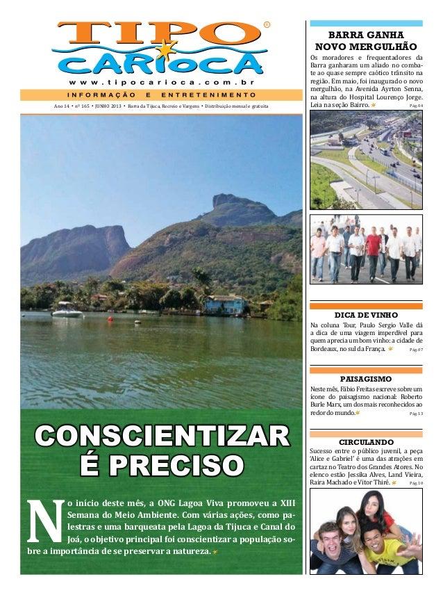 Ano 14 • nº 165 • JUNHO 2013 • Barra da Tijuca, Recreio e Vargens • Distribuição mensal e gratuitaDICA DE VINHONa coluna T...