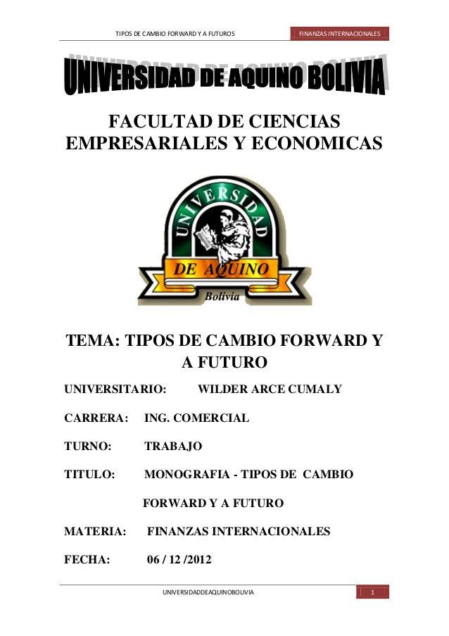 TIPOS DE CAMBIO FORWARD Y A FUTUROS       FINANZAS INTERNACIONALES   FACULTAD DE CIENCIASEMPRESARIALES Y ECONOMICASTEMA: T...