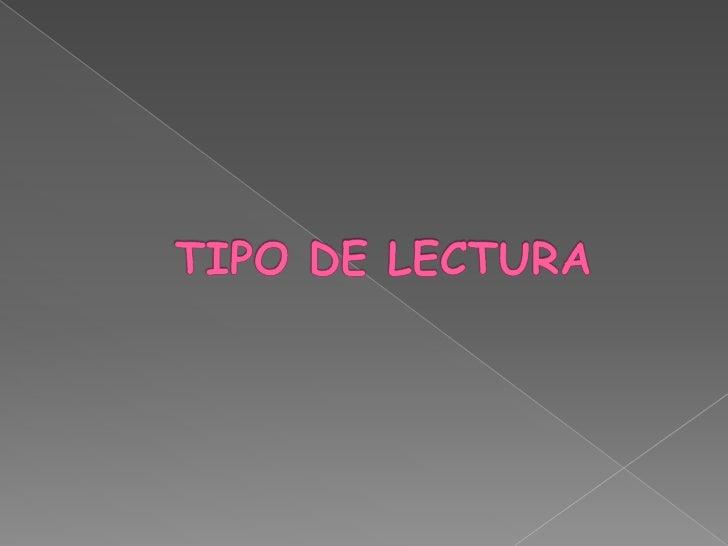 TIPO DE LECTURA<br />