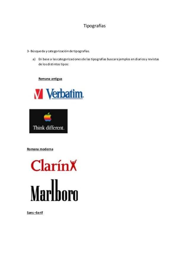 Tipografías 3- Búsquedaycategorizaciónde tipografías. a) En base a lascategorizacionesde lastipografíasbuscarejemplosendia...