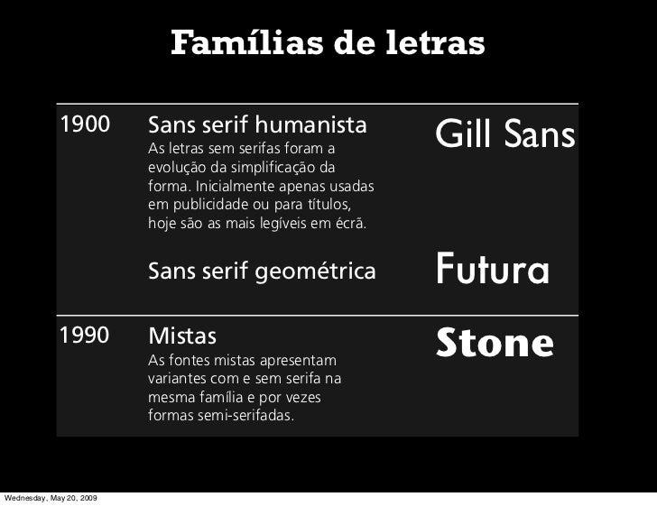 Famílias de letras               1900         Sans serif humanista                           As letras sem serifas foram a...