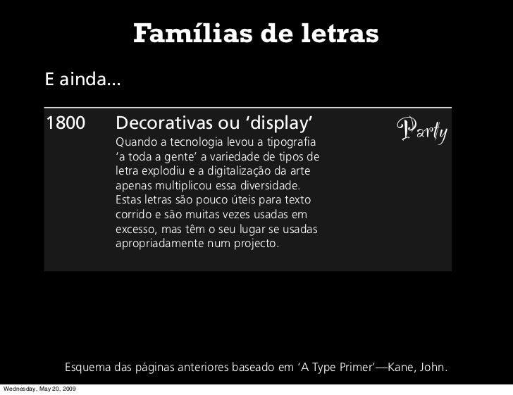 Famílias de letras             E ainda...               1800           Decorativas ou 'display'                           ...