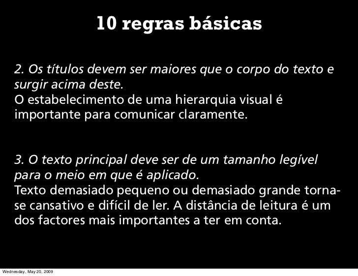10 regras básicas       2. Os títulos devem ser maiores que o corpo do texto e      surgir acima deste.      O estabelecim...