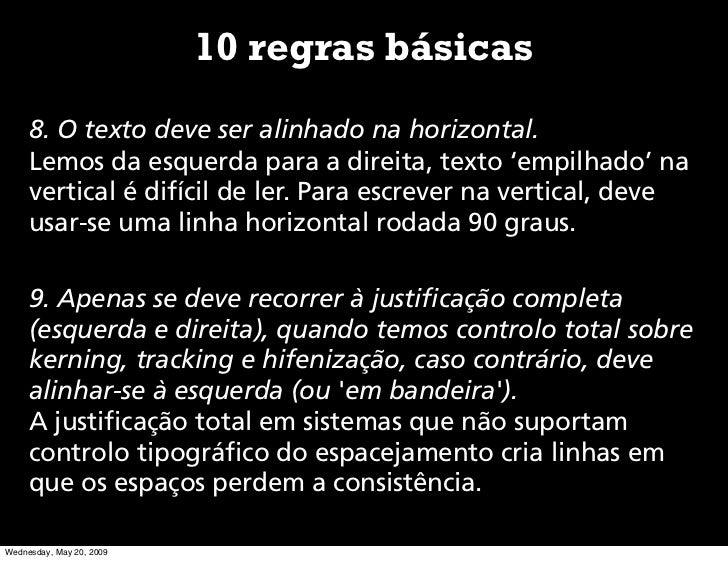 10 regras básicas      8. O texto deve ser alinhado na horizontal.      Lemos da esquerda para a direita, texto 'empilhado...