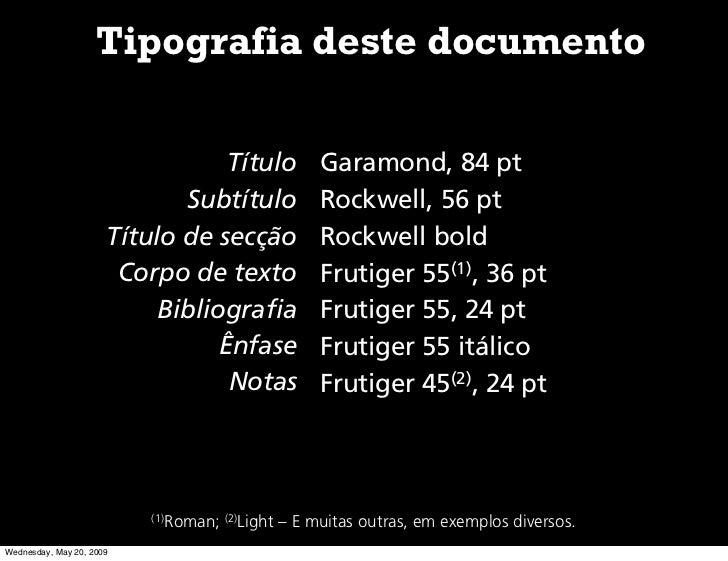 Tipografia deste documento                                    Título            Garamond, 84 pt                           ...