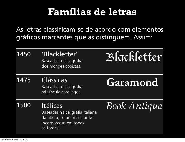 Famílias de letras             As letras classificam-se de acordo com elementos             gráficos marcantes que as dist...