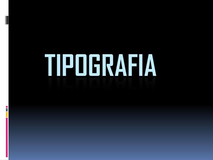 TIPOGRAFIA<br />