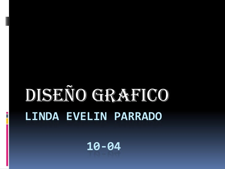 Linda evelin parrado          10-04 <br />Diseño grafico <br />