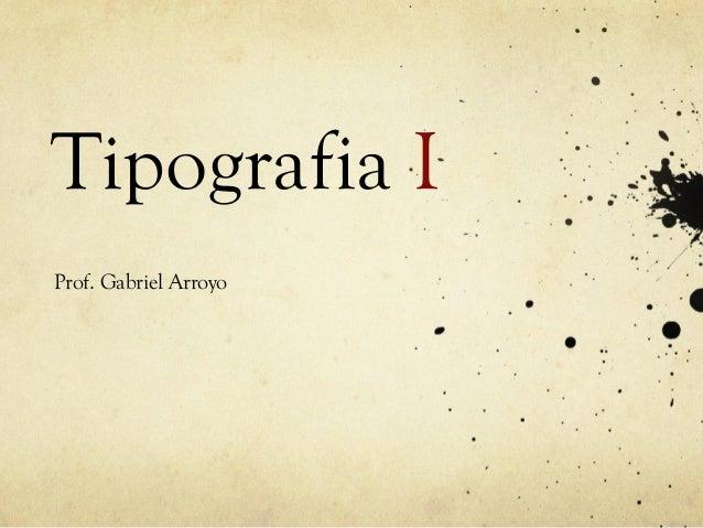 Tipografia IProf. Gabriel Arroyo