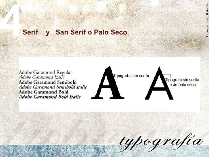 Serif  y  San Serif o Palo Seco 4