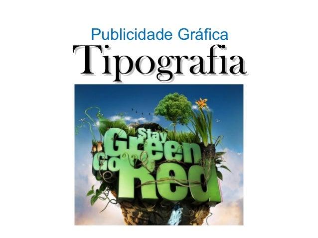 Publicidade Gráfica  Tipografia