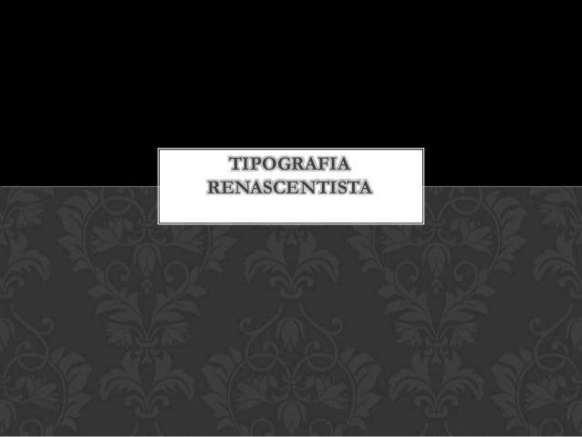TIPOGRAFIA RENASCENTISTA