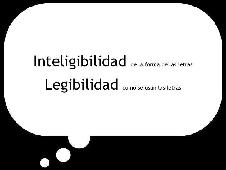 Inteligibilidad   de la forma de las letras Legibilidad   como se usan las letras