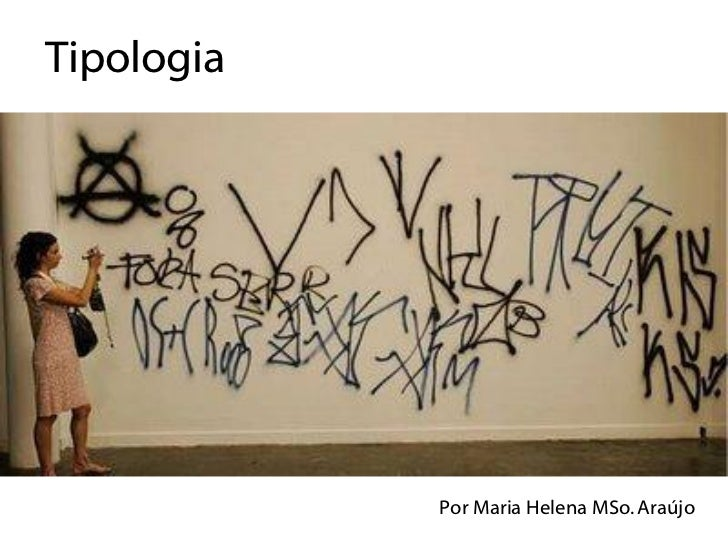 Tipologia            Por Maria Helena MSo. Araújo