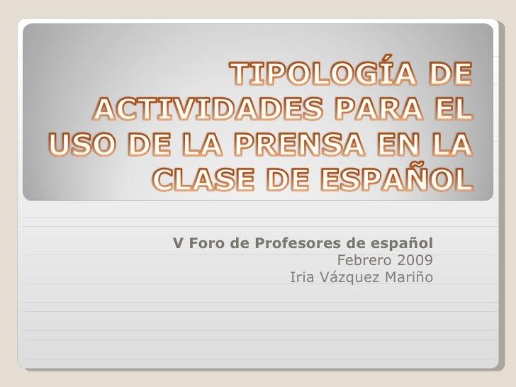 V Foro de Profesores de español Febrero 2009 Iria Vázquez Mariño