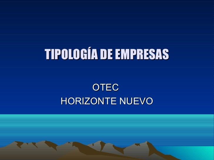 TIPOLOGÍA DE EMPRESAS       OTEC  HORIZONTE NUEVO