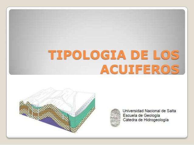 TIPOLOGIA DE LOS ACUIFEROS