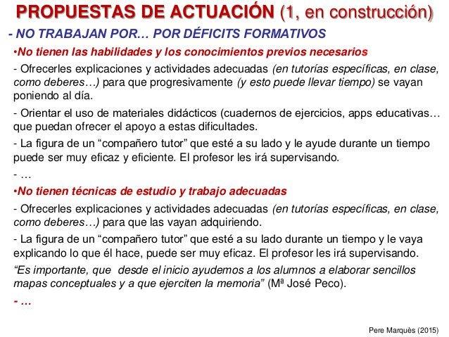 PROPUESTAS DE ACTUACIÓN (1, en construcción) - NO TRABAJAN POR… POR DÉFICITS FORMATIVOS •No tienen las habilidades y los c...