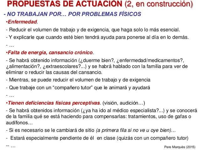 PROPUESTAS DE ACTUACIÓN (2, en construcción) - NO TRABAJAN POR… POR PROBLEMAS FÍSICOS •Enfermedad. - Reducir el volumen de...