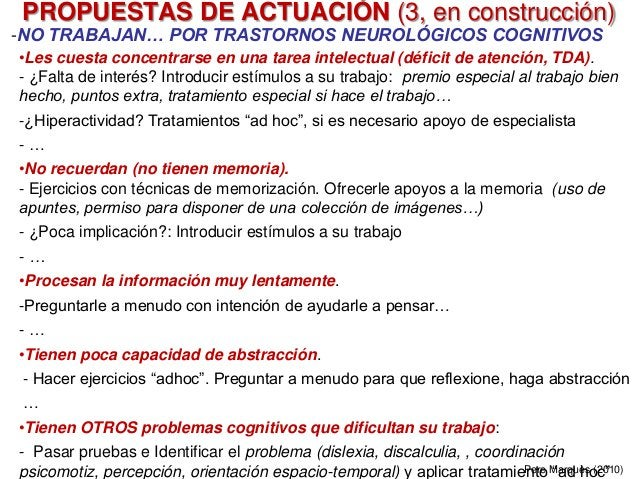 -NO TRABAJAN… POR TRASTORNOS NEUROLÓGICOS COGNITIVOS •Les cuesta concentrarse en una tarea intelectual (déficit de atenció...